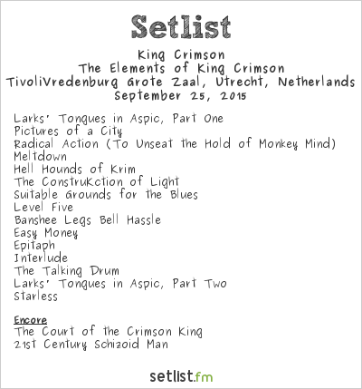 King Crimson Setlist TivoliVredenburg, Utrecht, Netherlands 2015, The Elements of King Crimson