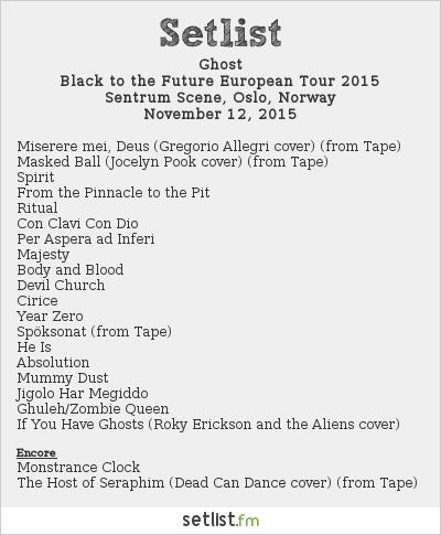 Ghost Setlist Sentrum Scene, Oslo, Norway 2015, Black to the Future