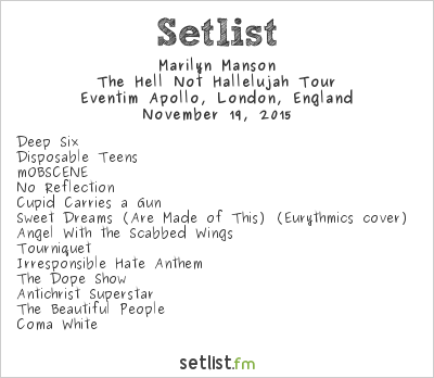 Marilyn Manson Setlist Eventim Apollo, London, England 2015, The Hell Not Hallelujah Tour