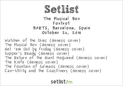The Musical Box Setlist BARTS, Barcelona, Spain 2015, Foxtrot