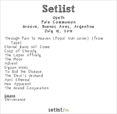 Opeth Setlist Groove, Buenos Aires, Argentina 2015, Pale Communion