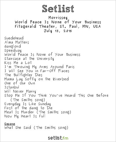 Morrissey Setlist Fitzgerald Theater, St. Paul, MN, USA 2015, World Peace Is None of Your Business