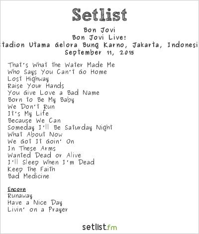 Bon Jovi Setlist Stadion Utama Gelora Bung Karno, Jakarta, Indonesia 2015, Bon Jovi Live!