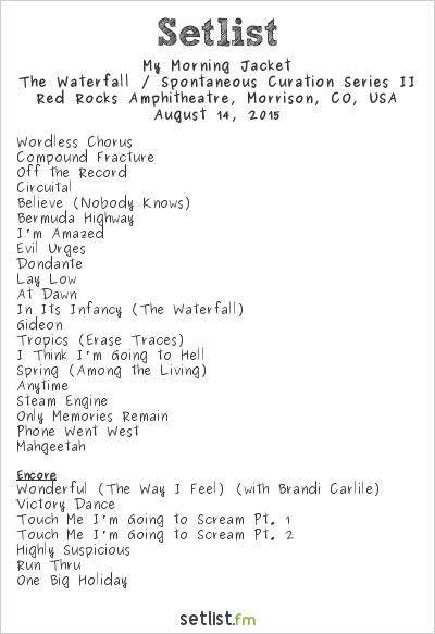 My Morning Jacket Setlist Red Rocks Amphitheatre, Morrison, CO, USA 2015, The Waterfall / Spontaneous Curation Series II