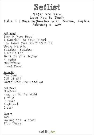 Tegan and Sara Setlist Halle E | MuseumsQuartier Wien, Vienna, Austria 2017, Love You to Death