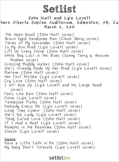 John Hiatt and Lyle Lovett Setlist Northern Alberta Jubilee Auditorium, Edmonton, AB, Canada 2017