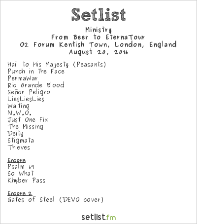 Ministry Setlist O2 Forum Kentish Town, London, England 2016, From Beer to EternaTour