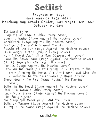 Prophets of Rage Setlist Mandalay Bay Events Center, Las Vegas, NV, USA 2016, Make America Rage Again