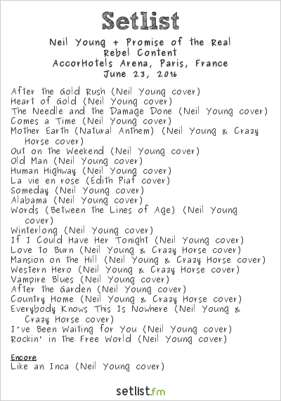 Neil Young + Promise of the Real Setlist AccorHotels Arena, Paris, France 2016, Rebel Content