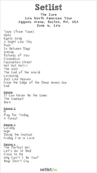 The Cure Setlist Agganis Arena, Boston, MA, USA 2016, 2016 North American Tour