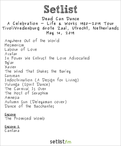 Dead Can Dance Setlist TivoliVredenburg Grote Zaal, Utrecht, Netherlands 2019, A Celebration - Life & Works 1980-2019 Tour