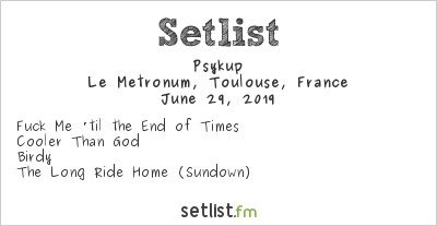 Psykup Setlist Le Metronum, Toulouse, France 2019
