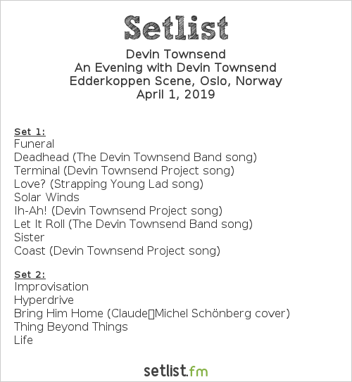 Devin Townsend Setlist Edderkoppen Scene, Oslo, Norway 2019, An Evening with Devin Townsend