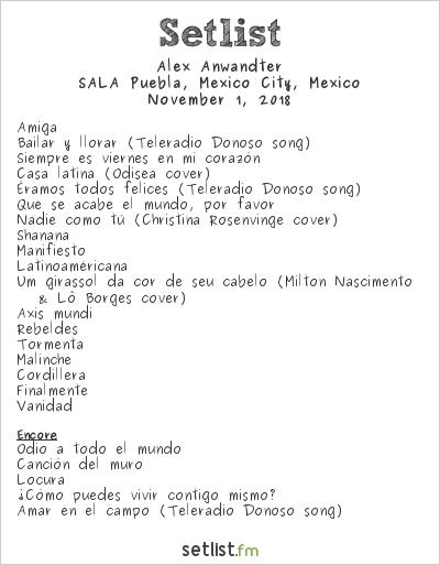 Alex Anwandter Setlist SALA Puebla, Mexico City, Mexico 2018