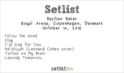 Bastian Baker Setlist Royal Arena, Copenhagen, Denmark 2018
