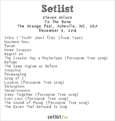 Steven Wilson Setlist The Orange Peel, Asheville, NC, USA 2018, To the Bone