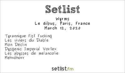 Wyrms Setlist Le Gibus, Paris, France 2020
