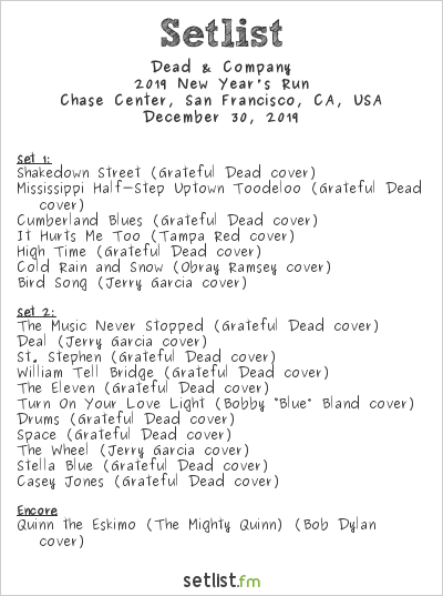 Dead & Company Setlist Chase Center, San Francisco, CA, USA 2019, 2019 New Year's Run