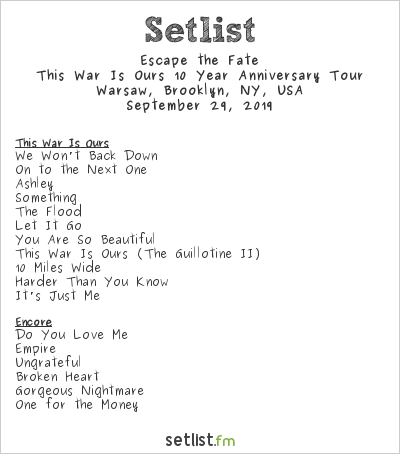 Escape the Fate at Warsaw, Brooklyn, NY, USA Setlist