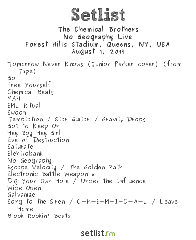 The Chemical Brothers at Forest Hills Stadium, Queens, NY, USA Setlist