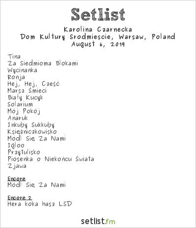 Karolina Czarnecka at Dom Kultury Śródmieście, Warsaw, Poland Setlist
