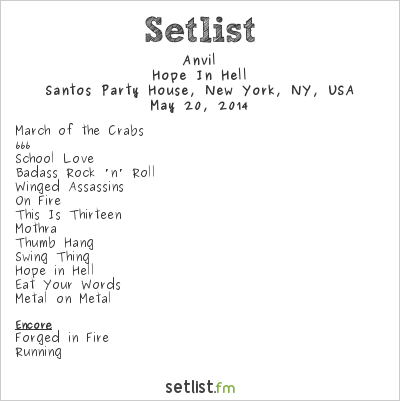 Anvil Setlist Santos Party House, New York, NY, USA 2014, Hope in Hell