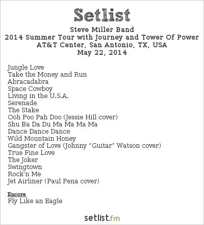 Steve Miller Band Setlist AT&T Center, San Antonio, TX, USA 2014, 2014 Summer Tour with Journey and Tower Of Power