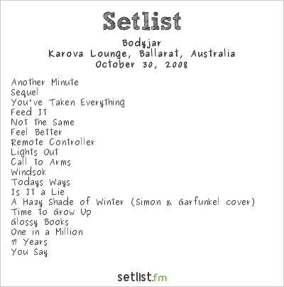 Bodyjar Setlist Karova Lounge, Ballarat, Australia 2008