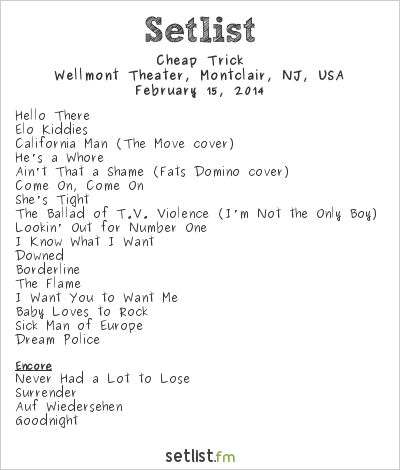 Cheap Trick Setlist Wellmont Theatre, Montclair, NJ, USA 2014, 2014 Tour