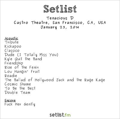 Tenacious D Setlist Castro Theatre, San Francisco, CA, USA 2014