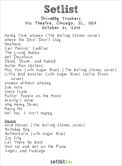 Drive-By Truckers Setlist Vic Theatre, Chicago, IL, USA 2013