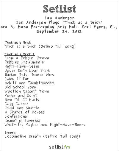 Ian Anderson Setlist Barbara B. Mann Performing Arts Hall, Fort Myers, FL, USA 2012, Ian Anderson Plays 'Thick as a Brick'