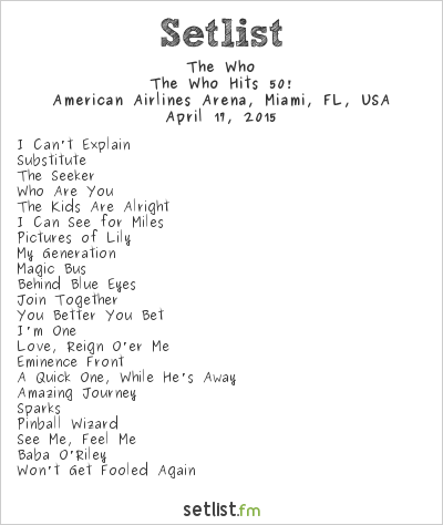 The Who Setlist American Airlines Arena, Miami, FL, USA 2015, The Who Hits 50!