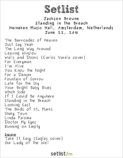 Jackson Browne Setlist Heineken Music Hall, Amsterdam, Netherlands 2015, Standing in the Breach