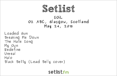 SOiL Setlist O2 ABC, Glasgow, Scotland 2015