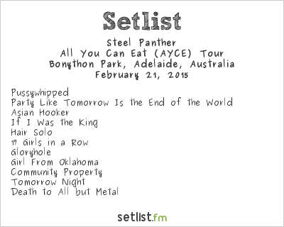 Steel Panther Setlist Soundwave Adelaide 2015 2015, All You Can Eat (AYCE) Tour