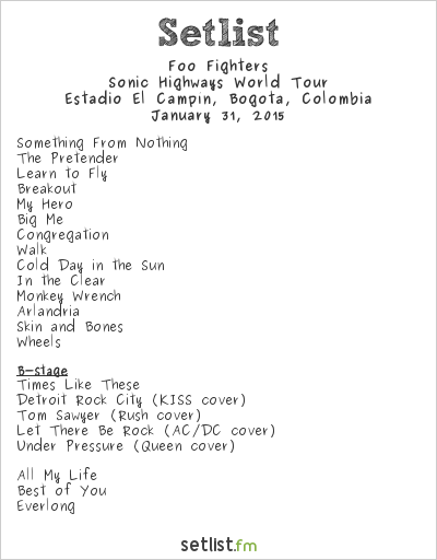 Foo Fighters Setlist Estadio El Campín, Bogotá, Colombia 2015, Sonic Highways World Tour