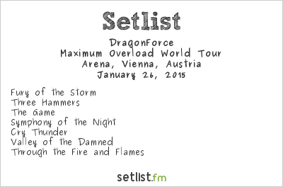 DragonForce Setlist Arena, Vienna, Austria 2015, Maximum Overload World Tour