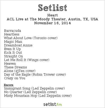 Heart Setlist The Moody Theater, Austin, TX, USA 2014