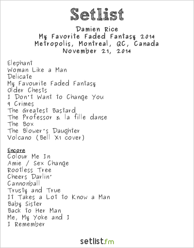 Damien Rice Setlist Metropolis, Montreal, QC, Canada 2014, My Favourite Faded Fantasy