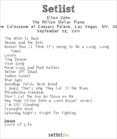 Elton John Setlist Caesar's Palace, Las Vegas, NV, USA 2011, The Million Dollar Piano