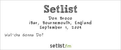 Don Broco Setlist iBar, Bournemouth, England 2009