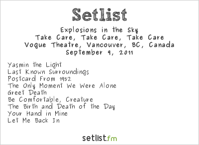 Explosions in the Sky Setlist Vogue Theatre, Vancouver, BC, Canada 2011, Take Care, Take Care, Take Care