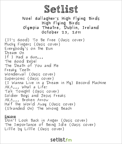 Noel Gallagher's High Flying Birds Setlist Olympia Theatre, Dublin, Ireland 2011