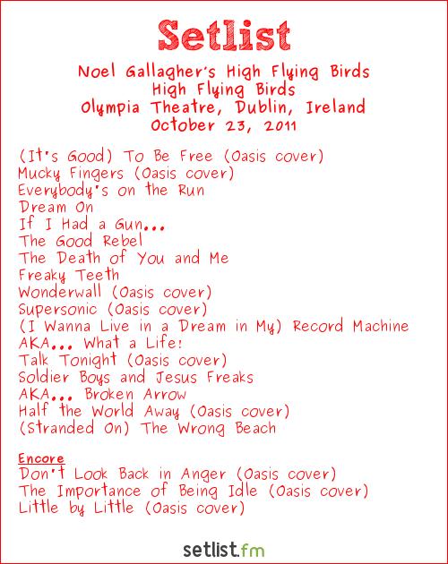 Noel Gallagher's High Flying Birds Setlist Olympia Theatre, Dublin, Ireland 2011