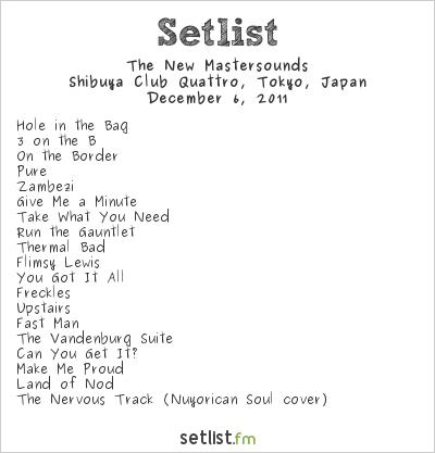 The New Mastersounds Setlist Shibuya Club Quattro, Tokyo, Japan 2011