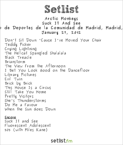 Arctic Monkeys Setlist Palacio de Deportes de la Comunidad de Madrid, Madrid, Spain 2012, Suck It And See Tour