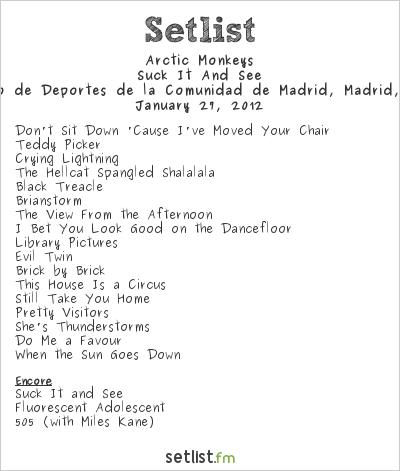 Arctic Monkeys Setlist Palacio de Deportes de la Comunidad de Madrid, Madrid, Spain 2012, Suck It And See Tour