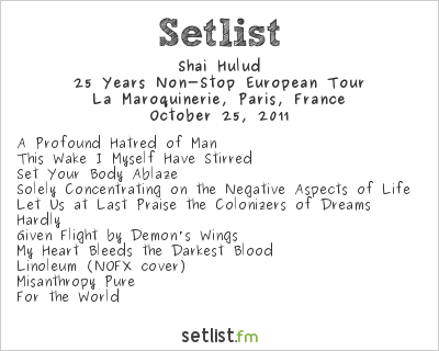 Shai Hulud Setlist La Maroquinerie, Paris, France 2011, 25 Years Non-Stop European Tour