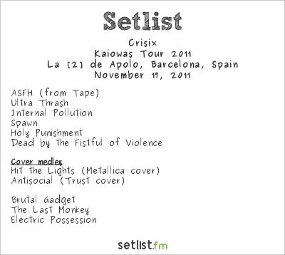 Crisix Setlist Sala Apolo 2, Barcelona, Spain, Kaiowas Tour 2011